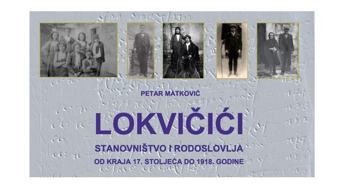"""Promocija knjige """"Lokvičići – stanovništvo i rodoslovlja od kraja 17. stoljeća do 1918. godine"""""""